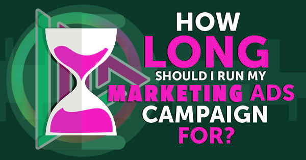 how long do i run a campaign for?